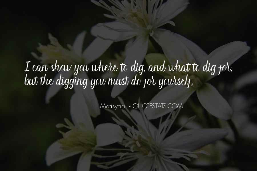 I Dig U Quotes #42912