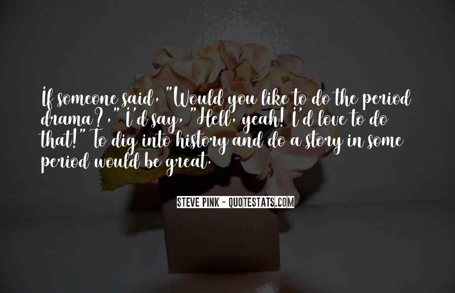 I Dig You Quotes #1188261