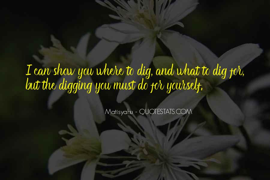 I Dig You Quotes #42912