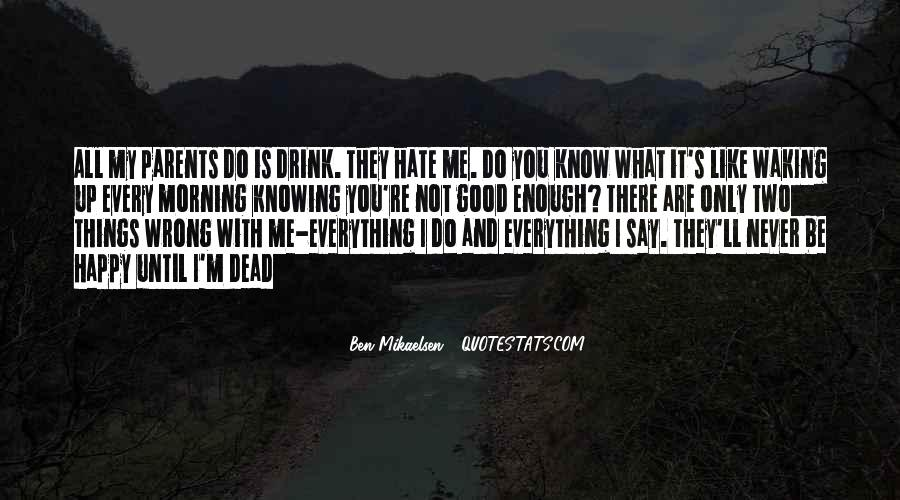 I Do Things Wrong Quotes #1694718