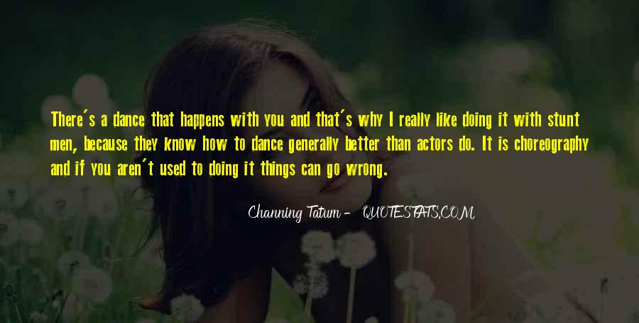 I Do Things Wrong Quotes #1727635