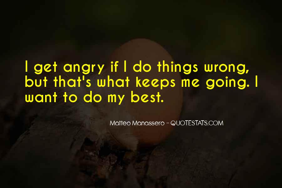 I Do Things Wrong Quotes #207593