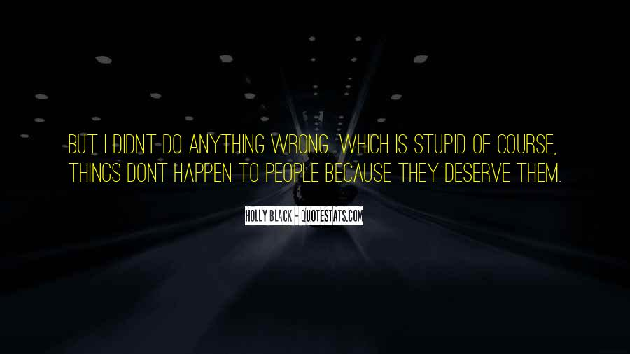 I Do Things Wrong Quotes #304295