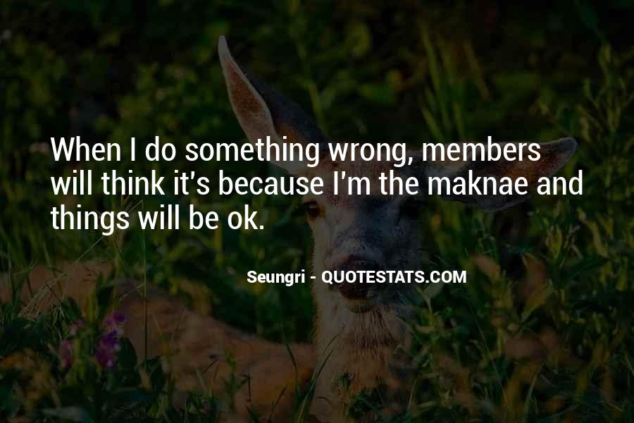I Do Things Wrong Quotes #503492