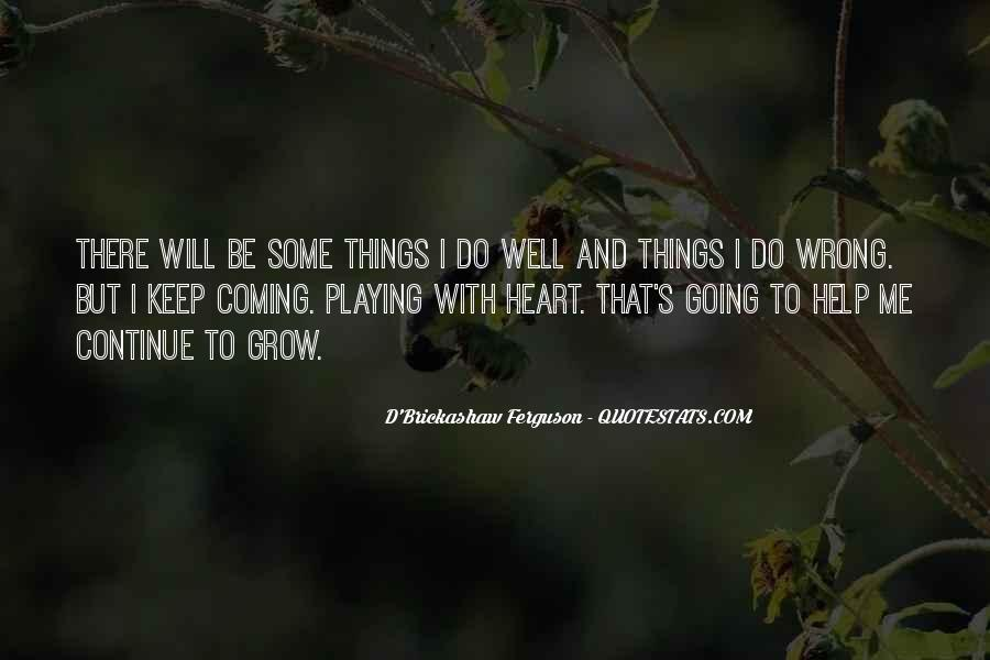 I Do Things Wrong Quotes #57012