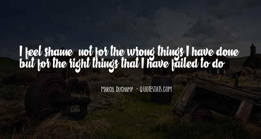 I Do Things Wrong Quotes #787470