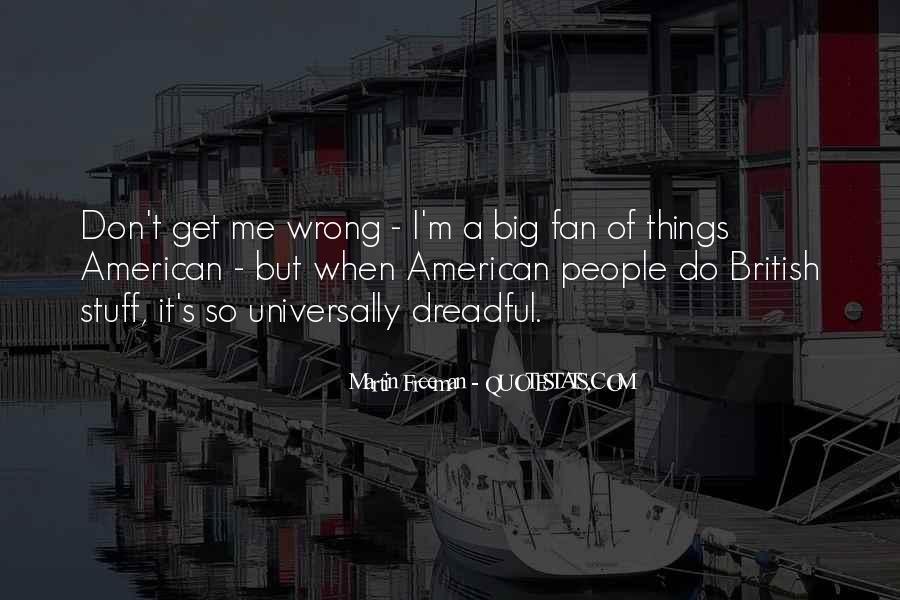 I Do Things Wrong Quotes #805928