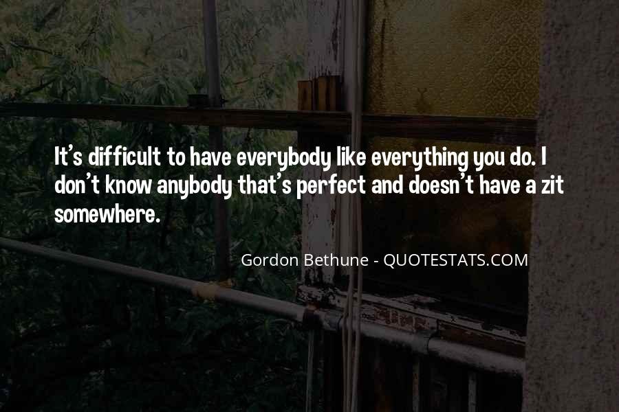 I Don Know Everything Quotes #16619