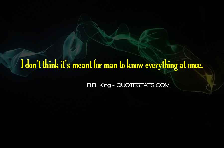 I Don Know Everything Quotes #305120