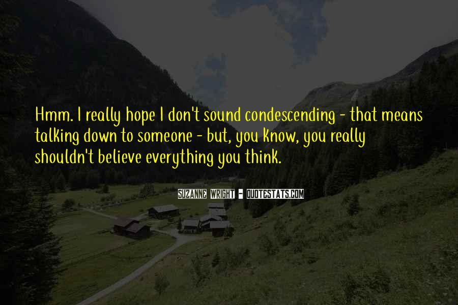 I Don Know Everything Quotes #329224