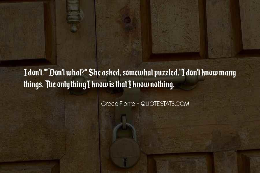 I Don Know Everything Quotes #335131