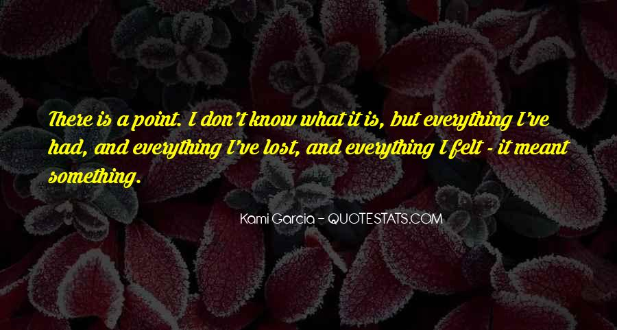I Don Know Everything Quotes #349384