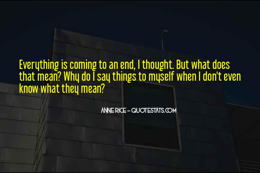 I Don Know Everything Quotes #350386