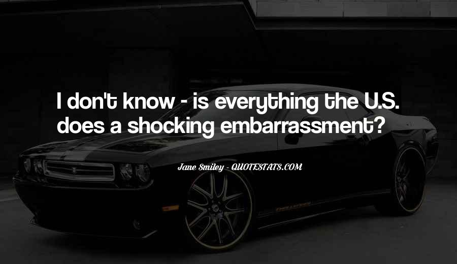 I Don Know Everything Quotes #388379