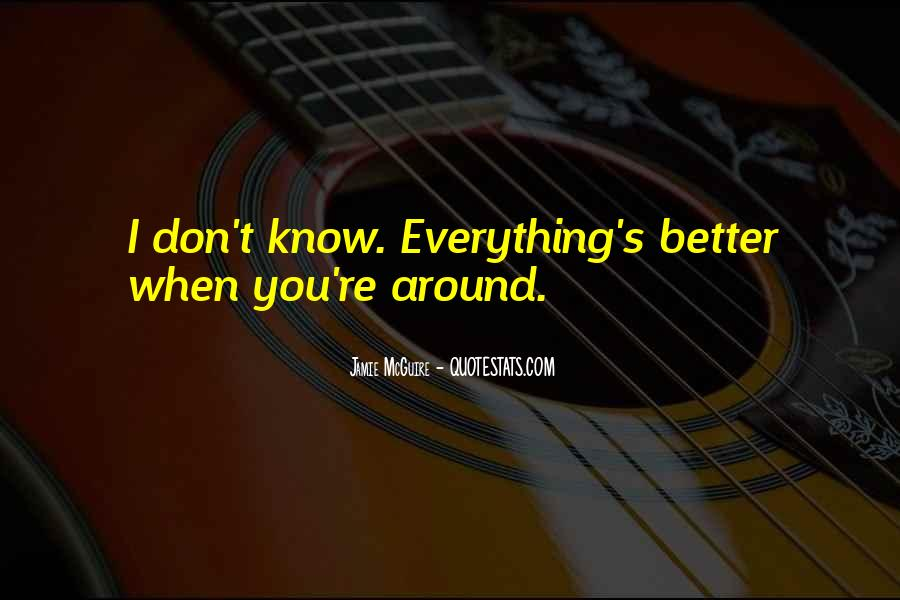 I Don Know Everything Quotes #420376