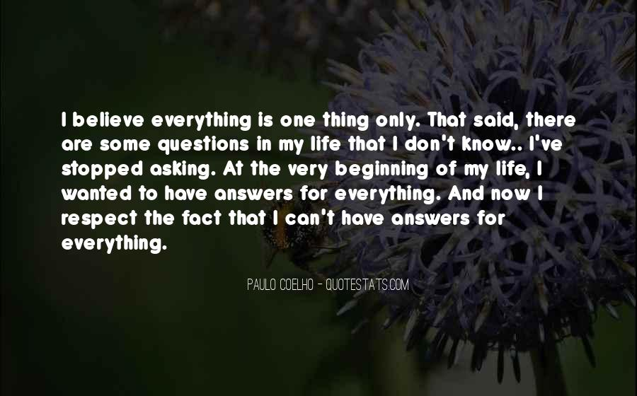I Don Know Everything Quotes #437157