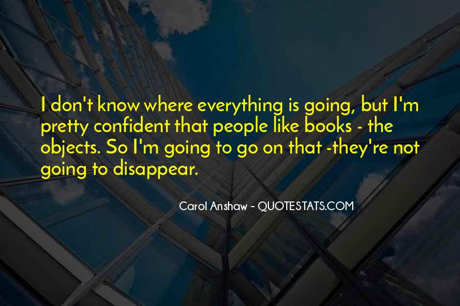 I Don Know Everything Quotes #71586
