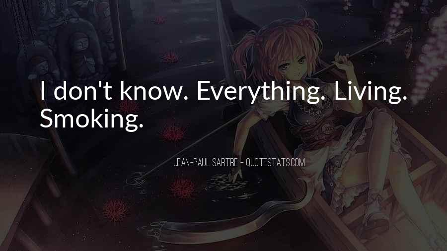 I Don Know Everything Quotes #75725