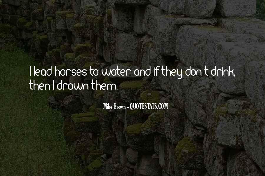 I Don't Drink Water Quotes #1788599