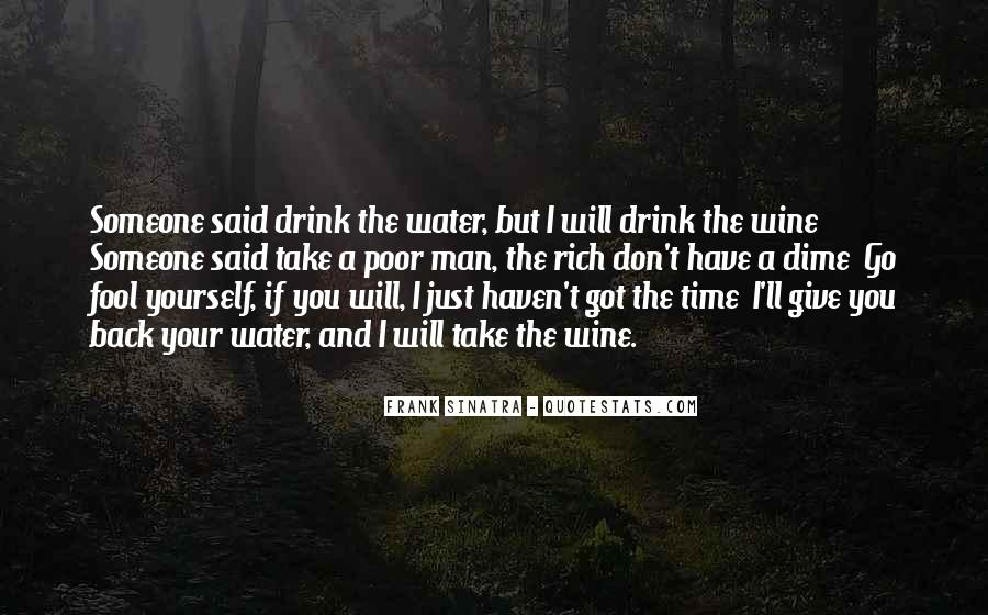 I Don't Drink Water Quotes #260147