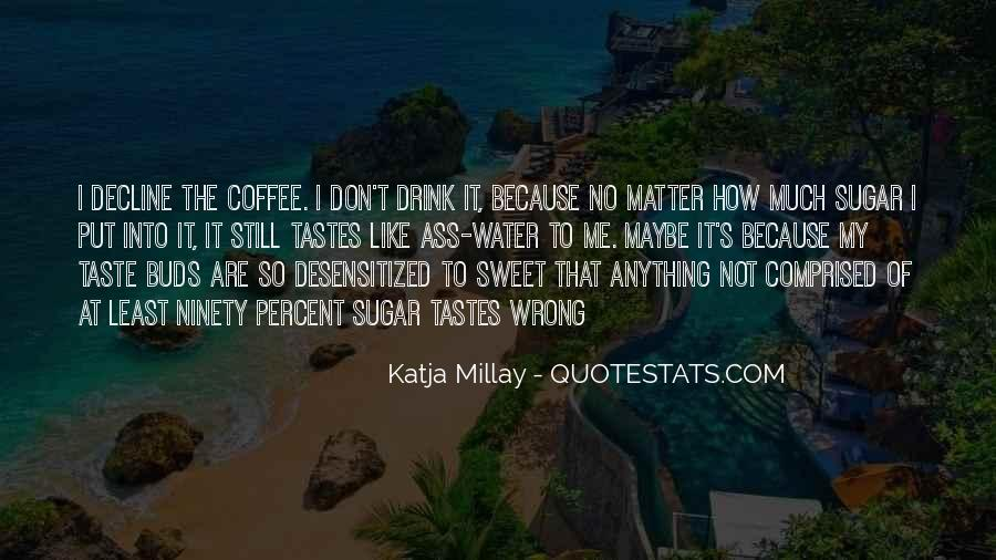 I Don't Drink Water Quotes #307157