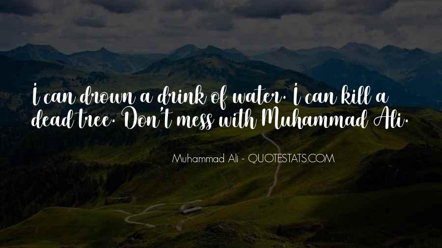 I Don't Drink Water Quotes #492549