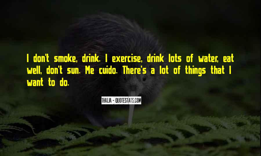 I Don't Drink Water Quotes #773272