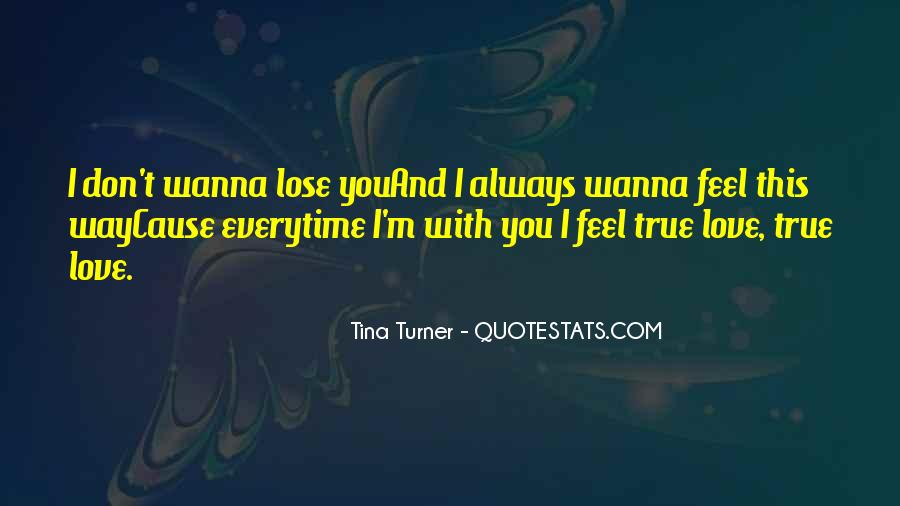 I Don't Ever Wanna Lose U Quotes #1049249