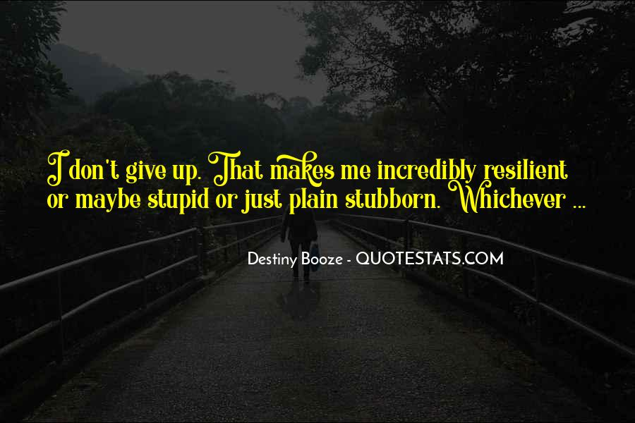 I Don't Give Up Quotes #34087