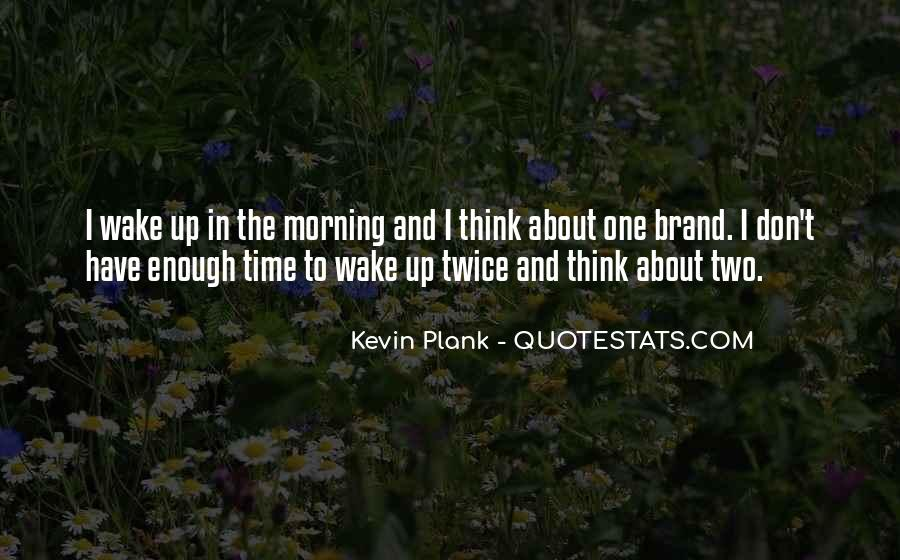 I Don't Have Enough Time Quotes #1010535