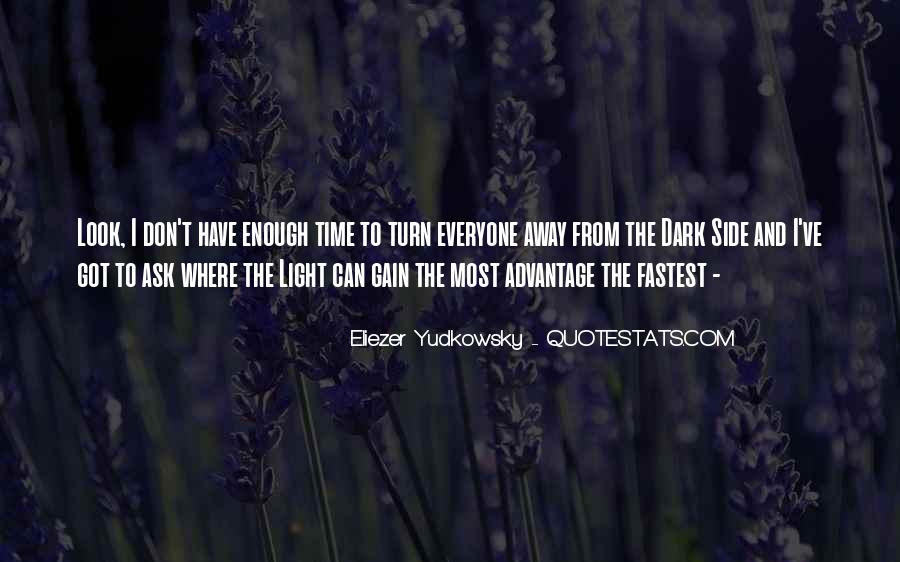 I Don't Have Enough Time Quotes #1149291