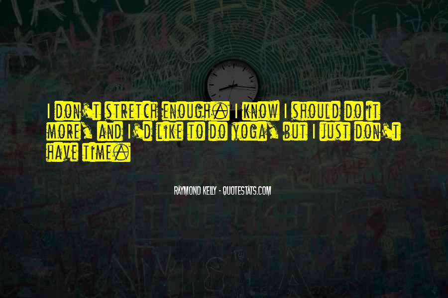 I Don't Have Enough Time Quotes #1191314