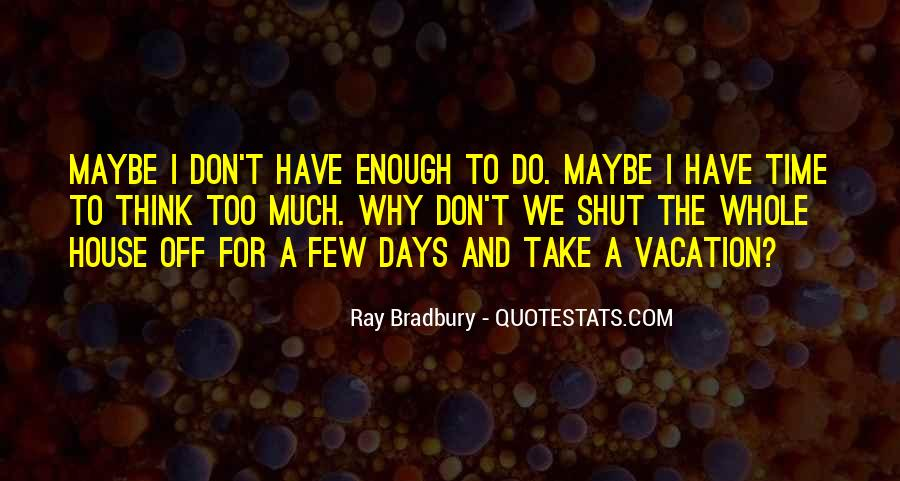 I Don't Have Enough Time Quotes #1351522