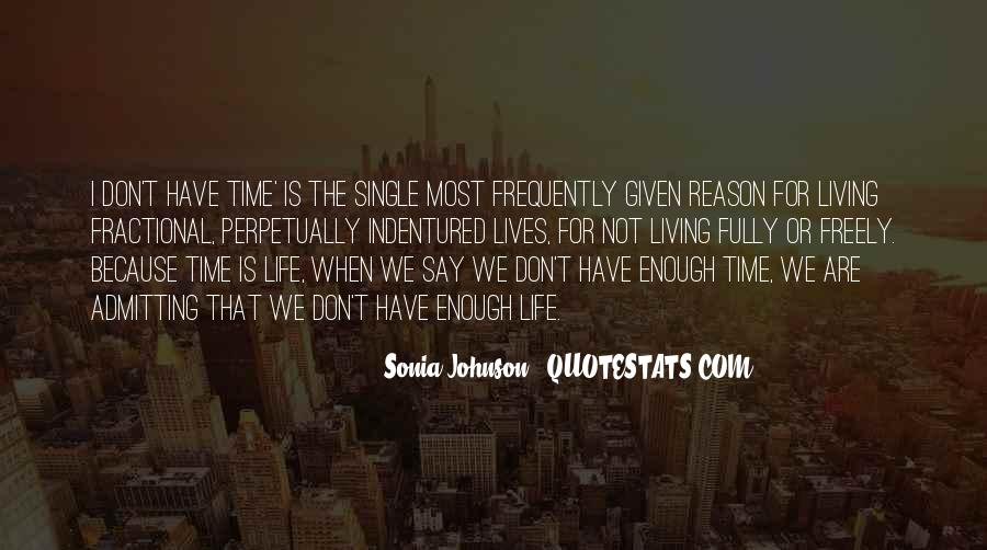 I Don't Have Enough Time Quotes #235529