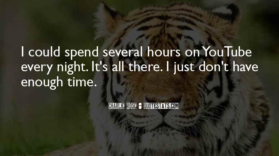 I Don't Have Enough Time Quotes #527985