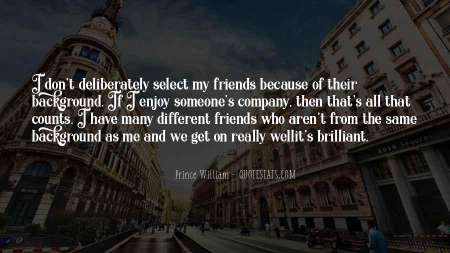 I Don't Have Many Friends Quotes #1688197