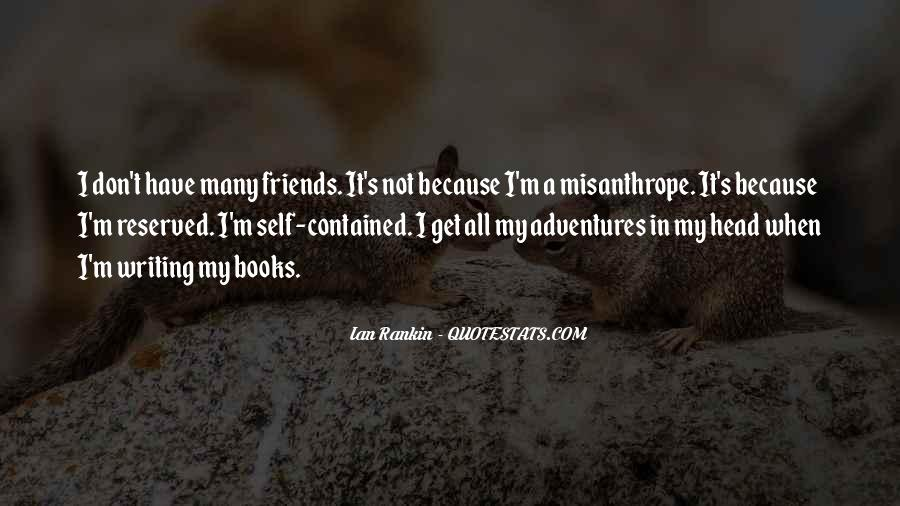 I Don't Have Many Friends Quotes #171929