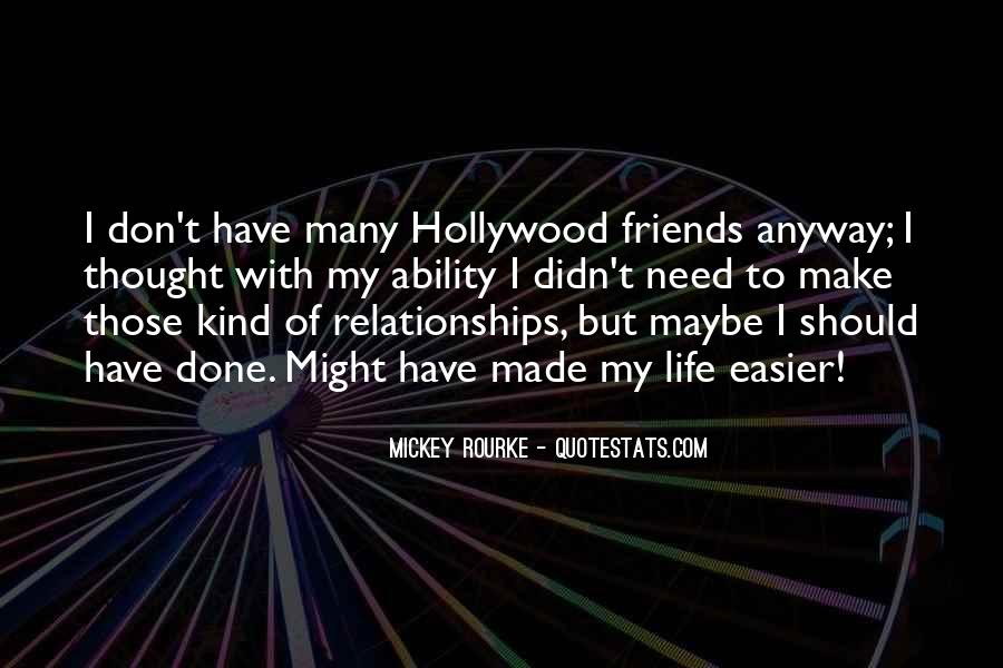 I Don't Have Many Friends Quotes #406211