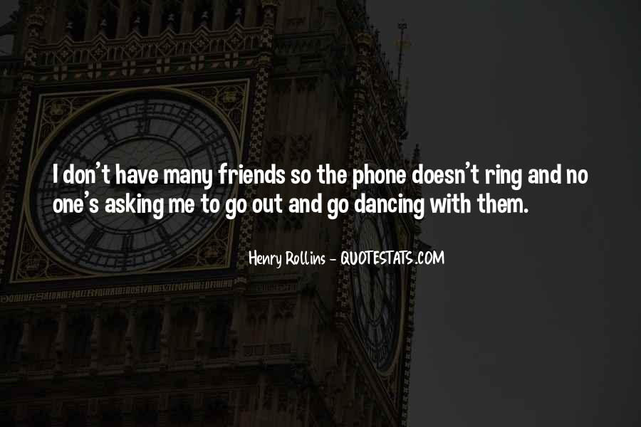 I Don't Have Many Friends Quotes #875419