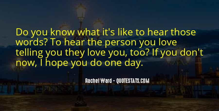 I Don't Know If I Love You Quotes #1090650