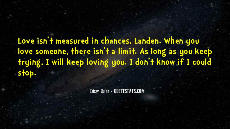 I Don't Know If I Love You Quotes #1140452