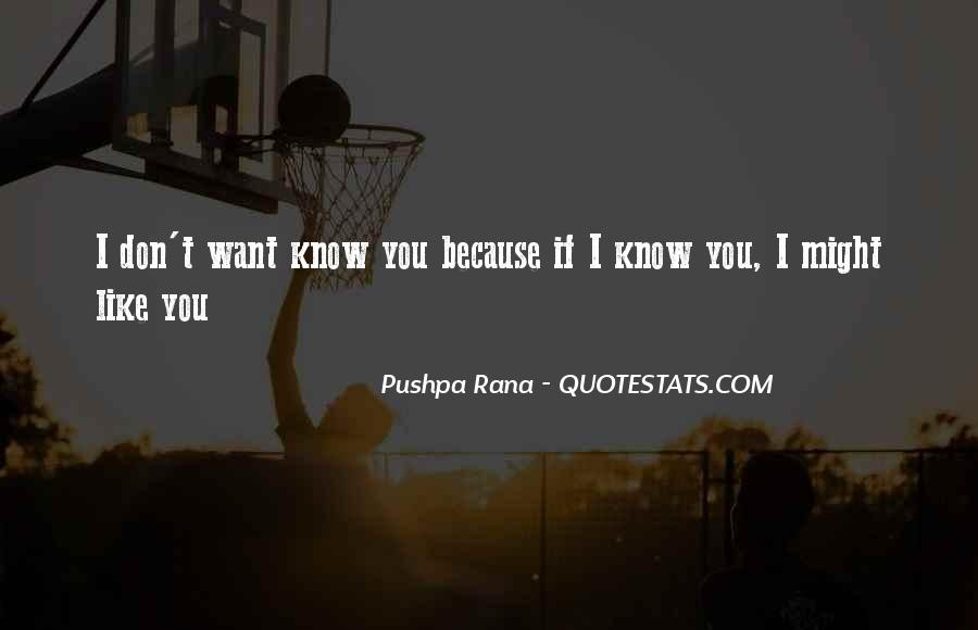 I Don't Know If I Love You Quotes #1384903