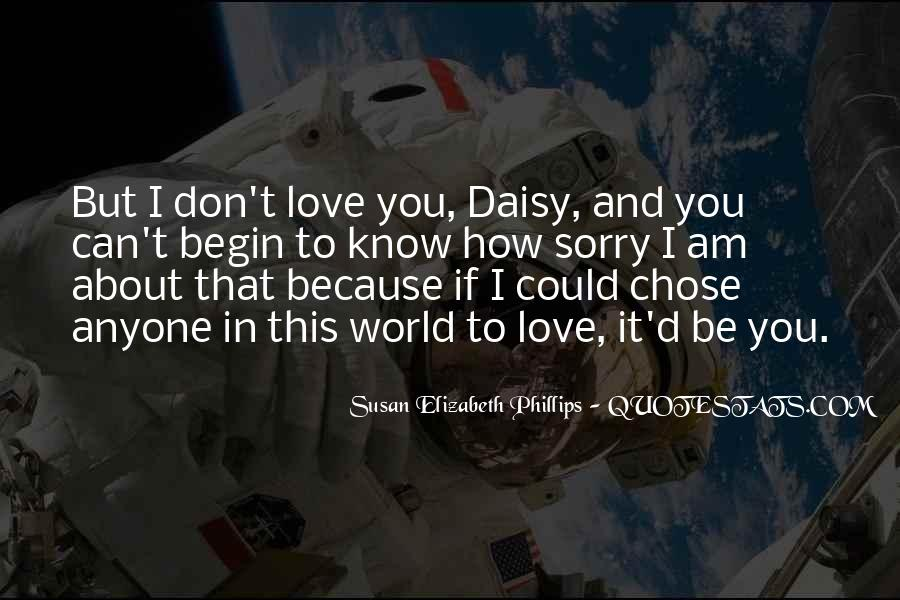 I Don't Know If I Love You Quotes #1445623