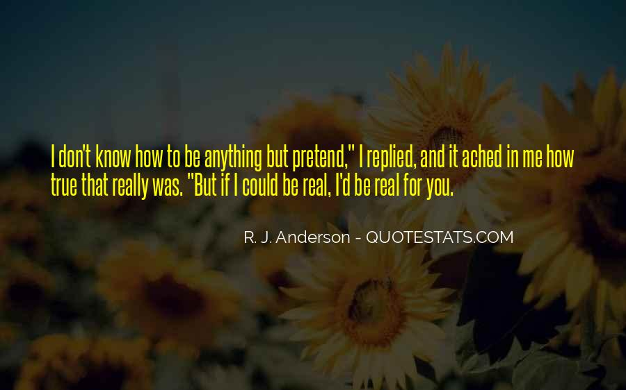 I Don't Know If I Love You Quotes #164528