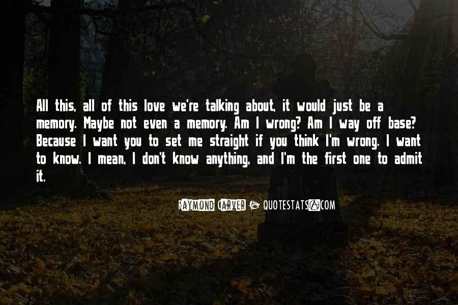 I Don't Know If I Love You Quotes #214201