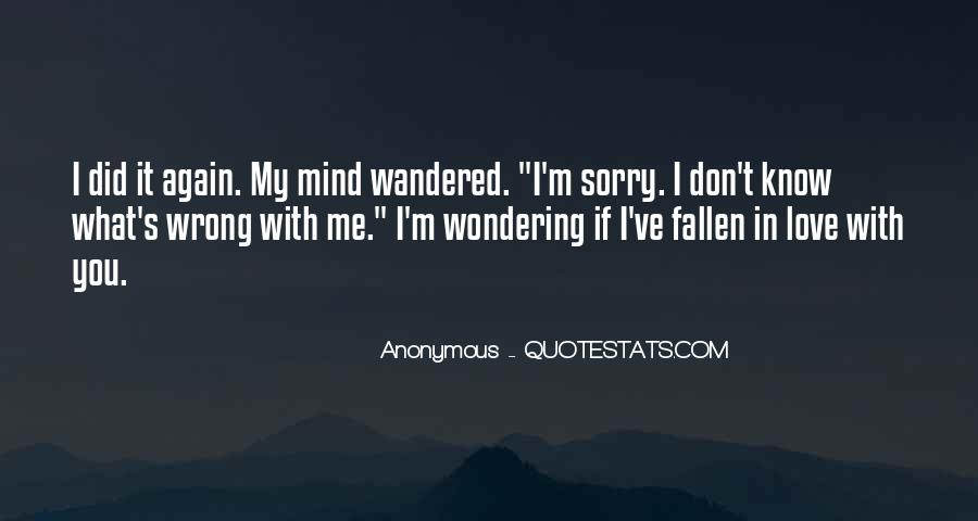 I Don't Know If I Love You Quotes #401773