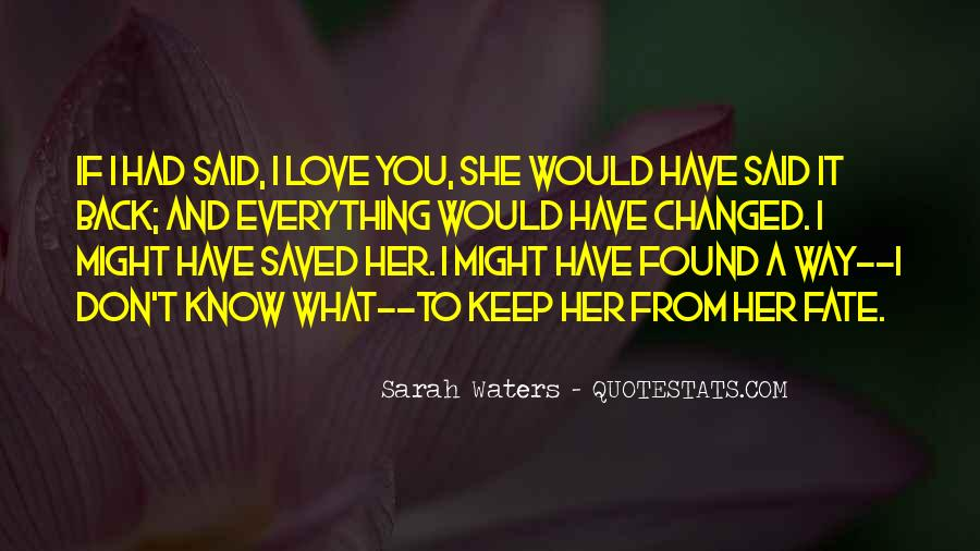 I Don't Know If I Love You Quotes #748802