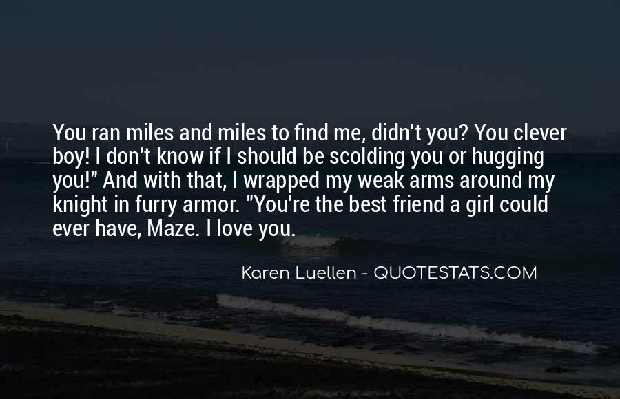 I Don't Know If I Love You Quotes #762883