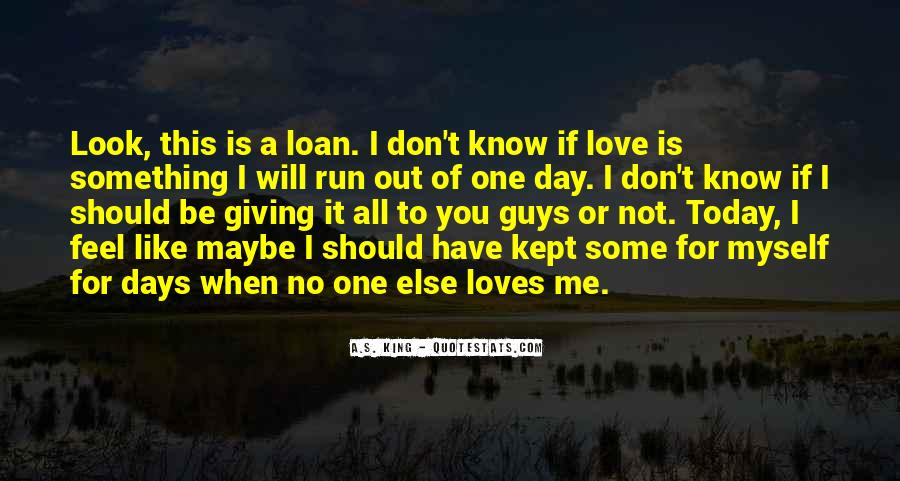 I Don't Know If I Love You Quotes #829924