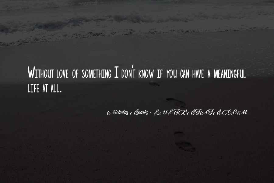 I Don't Know If I Love You Quotes #865033